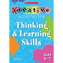 Thinking and Learning Skills Ages 5-7 (Creative Activities For.)