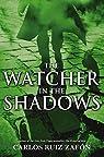 The Watcher in the Shadows par Ruiz Zafón