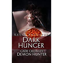 Dark Hunger (Cade Crowley, Demon Hunter Series #2)