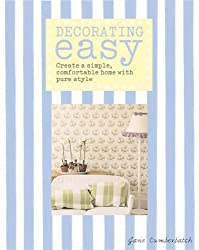 Decorating Easy: Create a Simple, Comfortable Home with Pure Style by Jane Cumberbatch (2006-09-15)