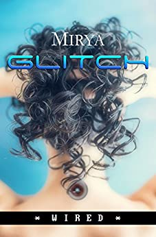 Glitch (Wired Vol. 1) di [Mirya]