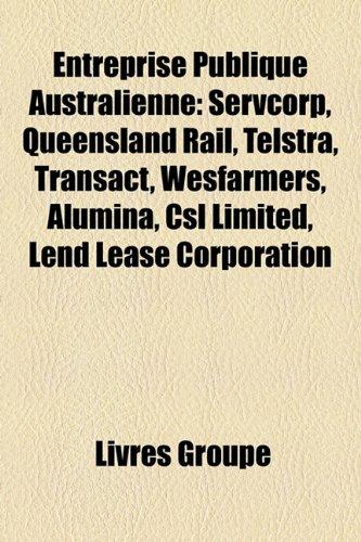 entreprise-publique-australienne-servcorp-queensland-rail-telstra-transact-wesfarmers-alumina-csl-li