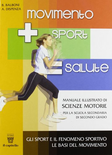 Movimento sport salute. Per le Scuole superiori