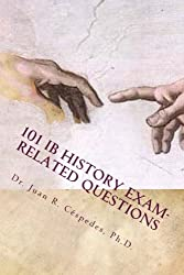 101 IB History Exam-related Questions: .and their answers!