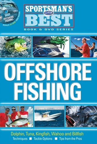 Offshore Fishing: Dolphin, Tuna, Kingfish, Wahoo and Billfish (Sportsman's Best)