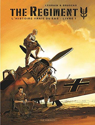 The Regiment - L'Histoire vraie du SAS - Tome 1 - Livre 1 (French Edition)