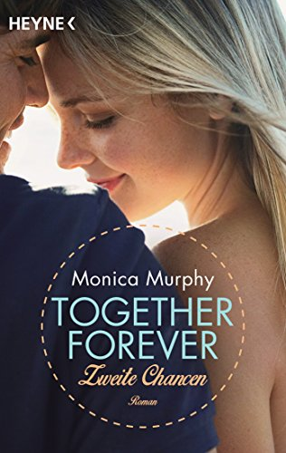 Zweite Chancen: Together Forever 2 - Roman von [Murphy, Monica]