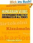 Hungarian Verbs: 300 Hungarian Verbs...