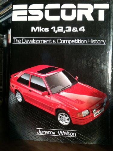 Escort Mk.I, II, III and IV: The Development and Competition History por Jeremy Walton