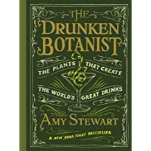 Drunken Botanist: The Plants that Create the World's Great Drinks