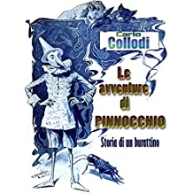 Le avventure di Pinocchio (Illustrated): Storia di un burattino (Italian Edition)