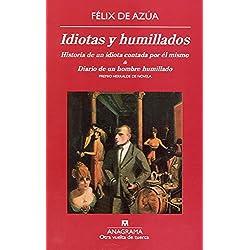 Idiotas y humillados: Historia de un idiota contada por él mismo & Diario de un hombre humillado (Otra vuelta de tuerca) -- Premio Herralde 1987