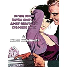 In The Mood Retro Couples Adult Grayscale Coloring Book