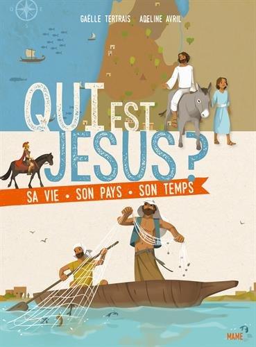 Qui est Jsus ? : Sa vie, son pays, son temps