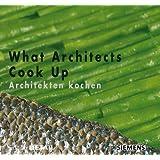What Architects Cook Up - Architekten kochen (DETAIL Special)