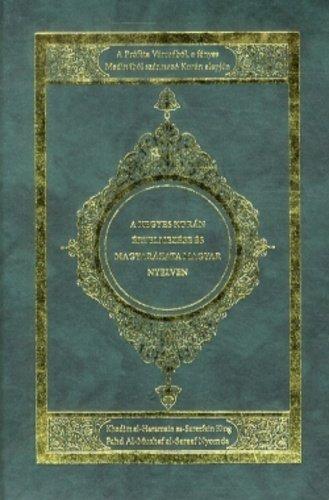 A kegyes Korán/Ungarische Interpretation des Koran/Arabischen Magyar zweisprachig