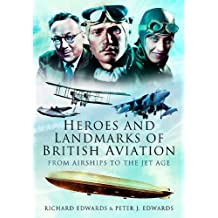 Heroes and Landmarks of British Aviation: from Airships to the Jet Age