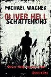 Oliver Hell - Schattenkind: Bonn - Krimi: Oliver Hells neunter Fall