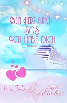 Mein Herz funkt: SOS ich liebe dich: Roman (Hearts fall in love 2) von [Teske, Petra]