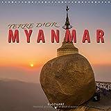 Terre D'or Myanmar 2017: La Decouverte Des Plus Beaux Sites De La Myanmar