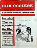 Telecharger Livres AUX ECOUTES DU MONDE No 1910 du 24 02 1961 RECORD DU MONDE EN FRANCE CHARGES SOCIALES BOURGUIBA POUR MOI LE PETROLE POUR ABBAS LE PRESTIGE SOUS MARINS SOVIETIQUES DEVANT CANAVERAL DESSIN DE NITRO PAS DE NOUVEAU MELUN CONTRADCITIONS MAROCAINES LUCIEN PAYE L HOMME DE GUY MOLLET LA REVOLTE DES CADRES LA BELGIQUE TENTE LE MIRACLE LES ANCIENS COMBATTANTS BRIMES LE GALA DE L UNION DES ARTISTES FRANCIS POULENC PAR BERNARD GAVOTY (PDF,EPUB,MOBI) gratuits en Francaise