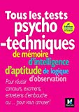 Tous les tests psychotechniques, de mémoire, d'intelligence, d'aptitude, de logique, d'observation...