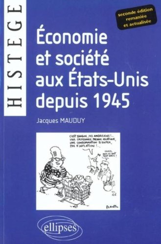 Economie et société aux Etats-Unis depuis 1945 : Deuxième édition entièrement renouvelée et actualisée