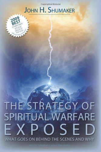 The Strategy of Spiritual Warfare Exposed: What Goes On Behind The Scenes and Why