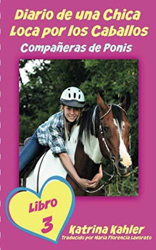 Diario de una Chica Loca por los Caballos: Compañeras de Ponis por Katrina Kahler