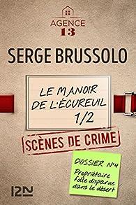 Les dossiers de l'Agence 13 : Le Manoir de l'écureuil, Première partie par Serge Brussolo