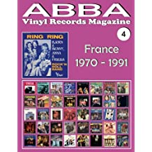 ABBA - Vinyl Records Magazine No. 4 - France (1970-1991): Discography edited by Vogue, Melba, Polydor, SAVA. - Full Color.: Volume 4