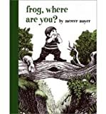 [Frog, Where are You] [by: Mercer Mayer]