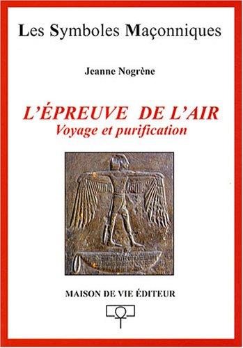 L'épreuve de l'air : Voyage et purification par Jeanne Nogrène