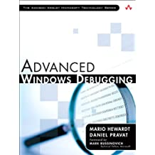Advanced Windows Debugging: Developing and Administering Reliable, Robust, and Secure Software (Addison-Wesley Microsoft Technology)