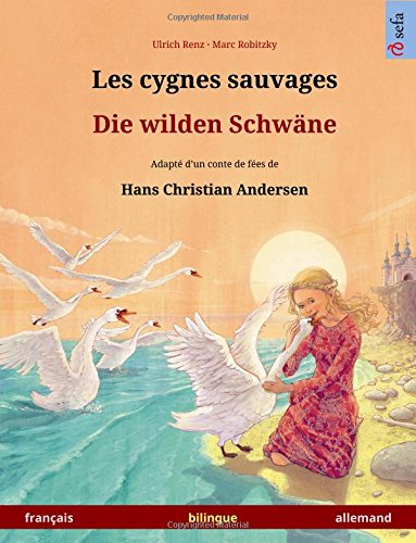 les-cygnes-sauvages-die-wilden-schwane-adapte-dun-conte-de-fees-de-hans-christian-andersen-livre-bil