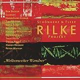 Rilke Projekt/Weltenweiter Wandrer - Schönherz & Fleer'S Rilke Projekt