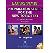 [(Longman Preparation Series for the New TOEIC Test: Intermediate Course (with Answer Key), with Audio CD and Audioscript)] [Author: Lin Lougheed] published on (October, 2006)