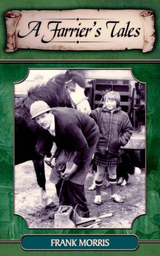 A Farrier's Tales by Morris. Frank ( 2005 ) Paperback