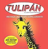 Tulipan la jirafa puertorriquena: Rechaza un engano espeluznante: Volume 3