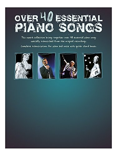 Over 40 Essential Piano Songs. Für Klavier, Gesang & Gitarre (Tuxedo Bad)