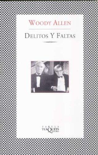 Delitos y faltas (Fabula (tusquets)) por Woody Allen