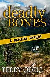 Deadly Bones: A Mapleton Mystery: Volume 2