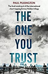 The One You Trust: Emma Holden Trilogy: Book Three by Paul Pilkington (2014-08-14)