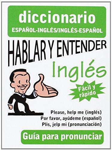 Hablar y Entender Ingles: Guia Para Pronunciar