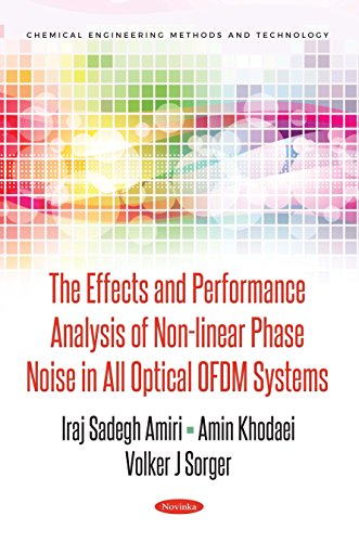The Effects and Performance Analysis of Non-linear Phase Noise in All Optical OFDM Systems (Chemical Engineering Methods and Technology)