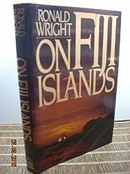 On Fiji Islands by Ronald Wright (1987-01-29)
