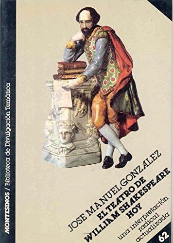 El teatro de William Shakespeare, hoy: Una interpretación radical actualizada (Biblioteca de Divulgación Temática) por Jose M. Gonzalez