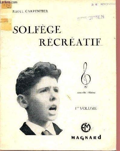 SOLFEGE RECREATIF / 1ER VOLUME
