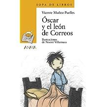 Óscar y el león de Correos (Literatura Infantil (6-11 Años) - Sopa De Libros)