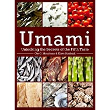 Umami: Unlocking the Secrets of the Fifth Taste (Arts and Traditions of the Table: Perspectives on Culinary History) by Ole G. Mouritsen (2014-06-03)
